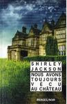 Nous avons toujours vécu au château by Shirley Jackson