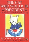 The Cat Who Would Be President