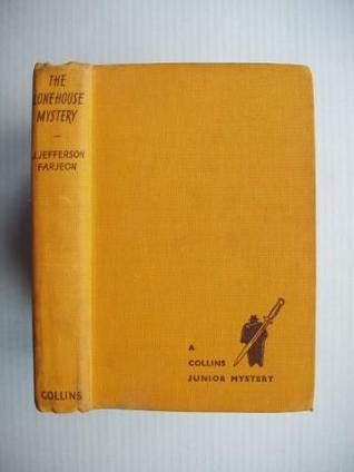 The Lone House Mystery by J. Jefferson Farjeon
