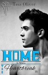 Home is Where the Heart Break Is by Tess Oliver