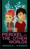 Perixel and The Other Worlds