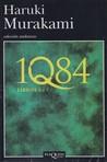 1Q84. Libros 1 y 2 by Haruki Murakami