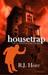 Housetrap
