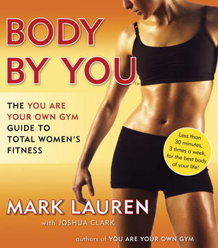 body-by-you-the-you-are-your-own-gym-guide-to-total-women-s-fitness