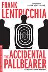 The Accidental Pallbearer by Frank Lentricchia
