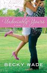 Undeniably Yours by Becky Wade