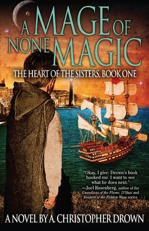 A Mage of None Magic by A. Christopher Drown