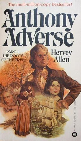 Anthony Adverse, Part 1: The Roots of the Tree (Anthony Adverse, #1)