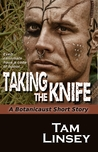 Taking the Knife by Tam Linsey