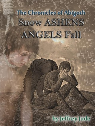 Snow Ashens Angels Fall (The Chronicles of Abigoth, #3)