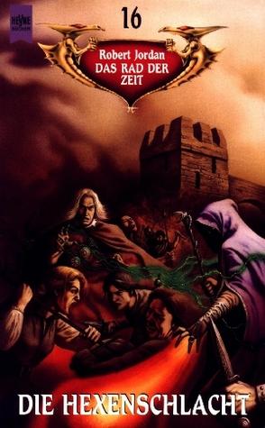 Die Hexenschlacht (Das Rad der Zeit, #16)