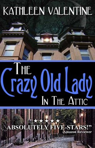 The Crazy Old Lady in the Attic (Beacon Hill Chronicles, #1)
