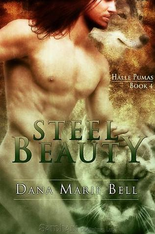 Steel Beauty by Dana Marie Bell