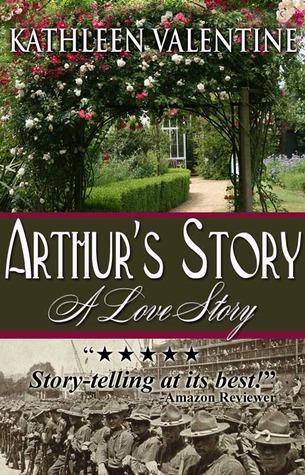 Arthurs Story: A Love Story - Kathleen Valentine