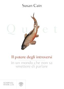 Quiet: il potere degli introversi in un mondo che non sa smettere di parlare