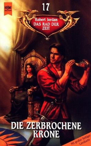Die zerbrochene Krone (Das Rad der Zeit, #17)