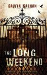 The Long Weekend by Savita Kalhan