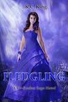 Fledgling by K.C. King