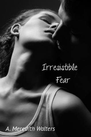 Irresistible Fear (The Redeeming Trilogy...