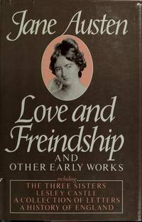 Love and Friendship and Other Early Works by Jane Austen