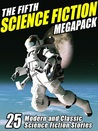 The Fifth Science Fiction Megapack  (Science Fiction Megapack, #5)