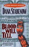Blood Will Tell (Kate Shugak, #6)