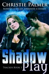Shadow Play (A Tracker Novel)