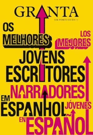 Granta em português #7: Os melhores jovens escritores em espanhol