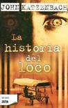 La historia del loco by John Katzenbach