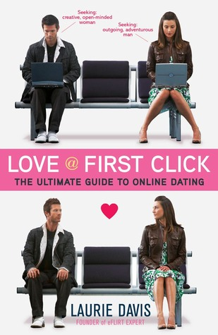 Love @ First Click The Ultimate Guide To Online Dating