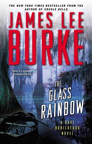 The Glass Rainbow(Dave Robicheaux 18)