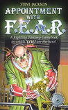 Appointment with F.E.A.R. (Fighting Fantasy: Reissues 1, #18)