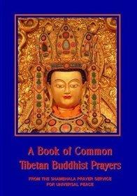 A Book of Common Tibetan Buddhist Prayers From the Shambhala Prayer Service for Universal Peace