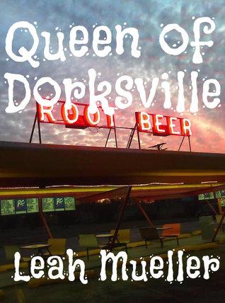 Ebook Queen of Dorksville by Leah Mueller DOC!