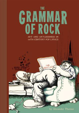 The Grammar of Rock: Art and Artlessness in 20th Century Pop Lyrics