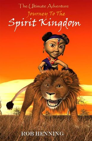 The Ultimate Adventure: Journey to the Spirit Kingdom