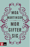 Mor gifter sig by Moa Martinson
