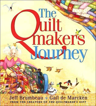 The Quiltmaker's Journey by Jeff Brumbeau