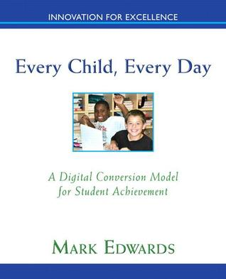 Every Child, Every Day: A Digital Conversion Model for Student Achievement