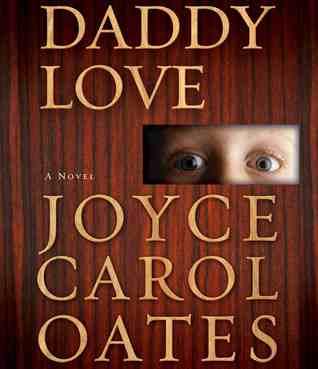 Daddy Love by Joyce Carol Oates