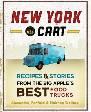New york a la cart recipes and stories from the big apples best 15843129 forumfinder Gallery