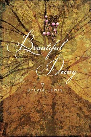Ebook Beautiful Decay by Sylvia Lewis TXT!