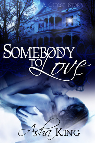 Somebody to Love: A Ghost Story