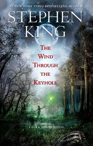 The Wind Through the Keyhole: A Dark Tower Novel(The Dark Tower 4.5)