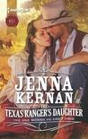 The Texas Ranger's Daughter by Jenna Kernan