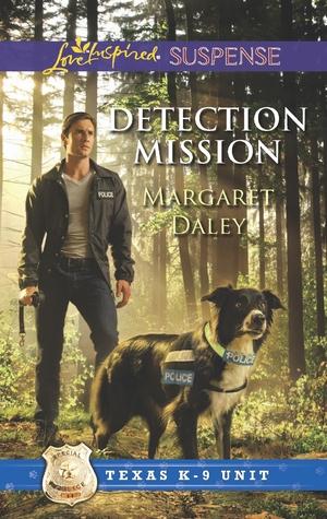 Detection Mission (Texas K-9 Unit, #2)