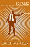 Catch My Killer (The First Sam Truman Mystery)