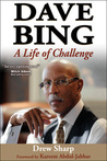 Dave Bing: A Life of Challenge