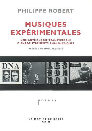 Musiques expérimentales: une anthologie transversales d'enregistrements emblématiques