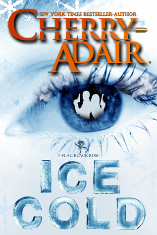 Ice Cold (T-FLAC #15) by Cherry Adair